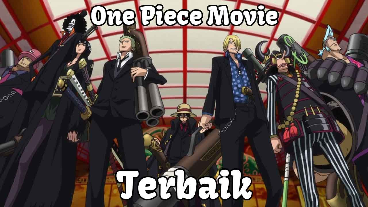 urutan one piece movie terbaik